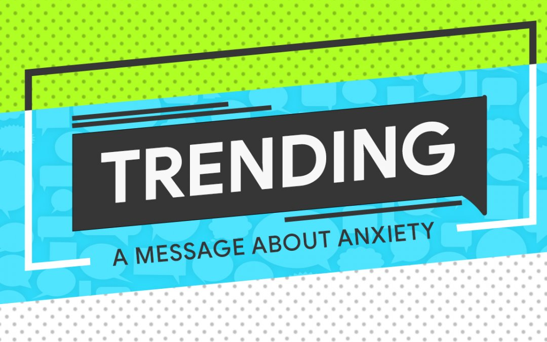 Trending: Anxiety Parent Resources