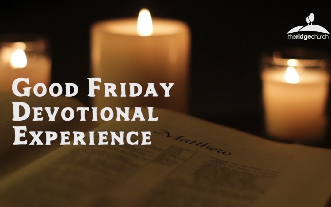 Good Friday Devotional Experience